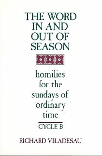 The Word in and Out of Season  Homilies for the Sundays of ordinary time  cycle B Book