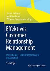 Effektives Customer Relationship Management: Instrumente - Einführungskonzepte - Organisation, Ausgabe 5