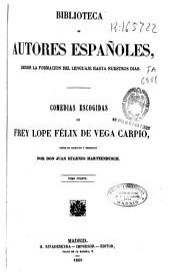 Comedias escogidas de Frey [sic] Lope Félix de Vega Carpio: Volumen 4