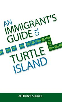 An Immigrant s Guide to Turtle Island PDF