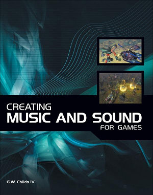 Creating Music and Sound for Games PDF