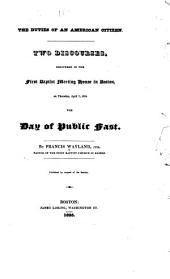 The duties of an American citizen: two discourses, delivered in the First Baptist Meeting House in Boston, on Thursday, April 7, 1825, the day of public fast