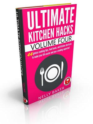 Ultimate Kitchen Hacks   volume 4