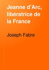 Jeanne d'Arc, libératrice de la France
