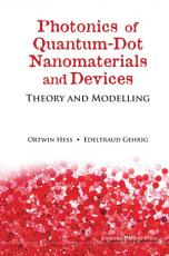 Photonics of Quantum dot Nanomaterials and Devices PDF