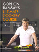Gordon Ramsay s Ultimate Cookery Course Book