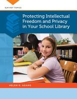 Protecting Intellectual Freedom and Privacy in Your School Library PDF