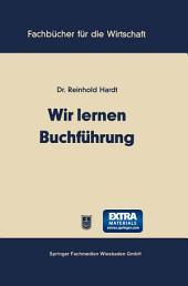 Wir lernen Buchführung: Ein Lehr- und Übungsbuch für den Schul-, Kurs- und Selbstunterricht, Ausgabe 2