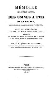 Mémoire sur l'état actuel des usines à fer de la France, considérées au commencement de l'année 1826, avec un supplément relatif à la fin de cette mème année, présentant un aperçu des mines de houille de la France et des usines à fer de la Grande-Bretagne