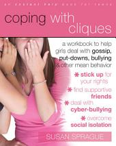 Coping with Cliques: A Workbook to Help Girls Deal with Gossip, Put-Downs, Bullying and Other Mean Behavior