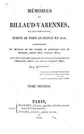 Mémoires de Billaud-Varennes, ex-conventionnel: écrits au Port-au-Prince en 1818, contenant la relation de ses voyages et aventures dans le Mexique, depuis 1805 jusqu'en 1817; avec des notes historiques et un précis de l'insurrection américaine, depuis son origine jusqu'en 1820, Volume1