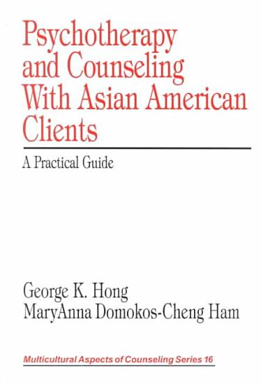Psychotherapy and Counseling With Asian American Clients PDF