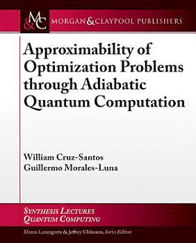 Approximability of Optimization Problems through Adiabatic Quantum Computation PDF