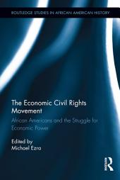 The Economic Civil Rights Movement: African Americans and the Struggle for Economic Power