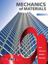 Mechanics of Materials, 7th Ed, Beer-Johnston-DeWolf-Mazurek, 2015: Mechanics of Materials