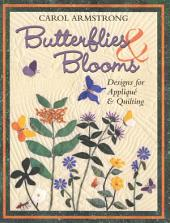 Butterflies & Blooms: Designs for Applique & Quilting