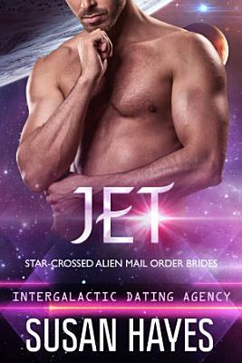 Jet  Star Crossed Alien Mail Order Brides  Intergalactic Dating Agency