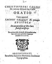 Christophori Coleri De ratione discendi Ius Civile Oratio: Illa quidem dicta Altdorfii, & secundum edita: haec vero nunc primum vulgata per eundem Colerum