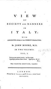 A View of Society and Manners in Italy: With Anecdotes Relating to Some Eminent Characters, Volume 1