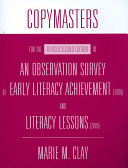 Copymasters for the Revised Second Edition of an Observation Survey of Early Literacy Achievement  2006  and Literacy Lessons  2005