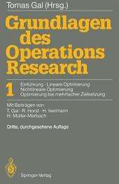 Grundlagen des Operations Research: 1 Einführung, Lineare Optimierung, Nichtlineare Optimierung, Optimierung bei mehrfacher Zielsetzung, Ausgabe 3