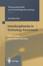 Interdisciplinarity in Technology Assessment: Implementation and its Chances and Limits