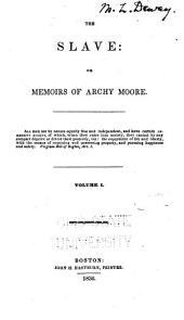 The Slave; Or, Memoirs of Archy Moore ...