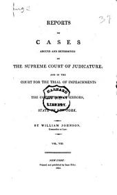 Reports of Cases Argued and Determined in the Supreme Court of Judicature: And in the Court for the Trial of Impeachments and the Correction of Errors in the State of New-York [1806-1823], Volume 8