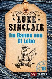 Im Banne von El Lobo: Luke Sinclair Western