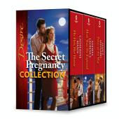 The Secret Pregnancy Collection: More Than He Expected\Twins on the Way\His Heir, Her Honor
