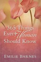 365 Things Every Woman Should Know PDF