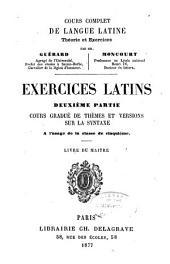 Exercises Latins, 2e Partie, Cours Gradue de Themes Et Versions Sur la Syntaxe