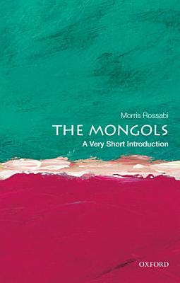 The Mongols  A Very Short Introduction PDF