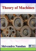 Theory of Machines  Kinematics and Dynamics of Machinery PDF