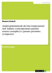 Analisi grammaticale dei due tempi passati nell ́italiano contemporaneo-passato remoto (semplice) e passato prossimo (composto)