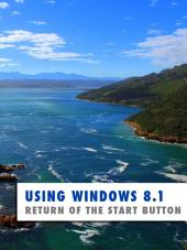 Windows 8.1 Handbook: Return of the Start Button
