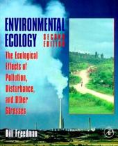 Environmental Ecology: The Ecological Effects of Pollution, Disturbance, and Other Stresses, Edition 2