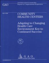 Community Health Centers: Adapting to Changing Health Care Environment Key to Continued Success