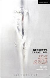 Beckett's Creatures: Art of Failure after the Holocaust