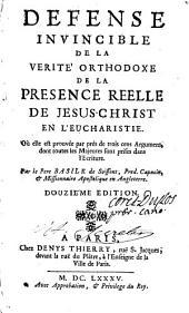 Défense invincible de la vérité orthodoxe de la présence de J.-C. en l'eucharistie