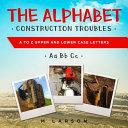 The Alphabet Construction Troubles