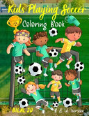 Kids Playing Soccer Coloring Book