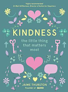 Kindness     The Little Thing that Matters Most Book
