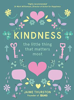 Kindness     The Little Thing that Matters Most