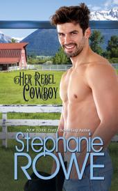 Her Rebel Cowboy: Rodeo Knights, A Western Romance Novel