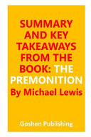 SUMMARY AND KEY TAKEAWAYS FROM THE BOOK - THE PREMONITION (A Pandemic Story)