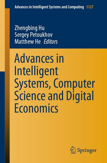 Advances in Intelligent Systems  Computer Science and Digital Economics PDF