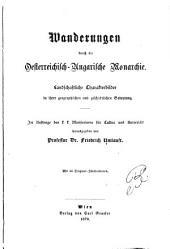 Wanderungen durch die Oesterreichisch-Ungarische Monarchie: Landschaftliche Charakterbilder in ihrer geographischen und geschichtlichen Bedeutung