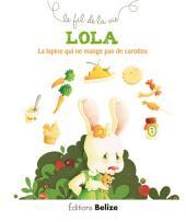 Lola, la lapine qui ne mange pas de carottes: Comment vivre avec l'allergie