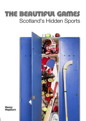 The Beautiful Games - Scotland's Hidden Sports